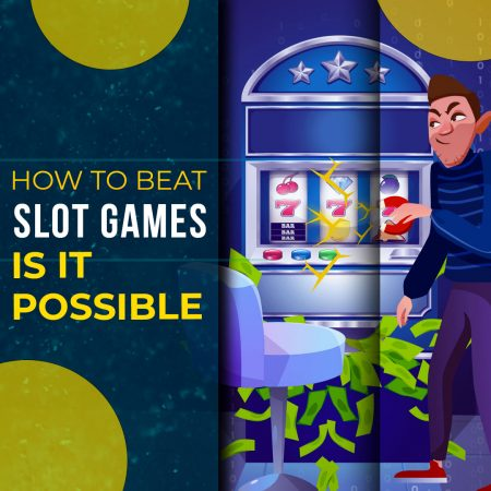 How To Beat Slot Games – Is It Possible?