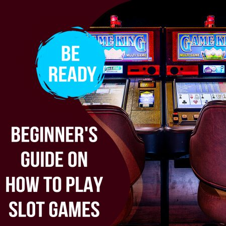 Beginner's Guide On How To Play Slot Games