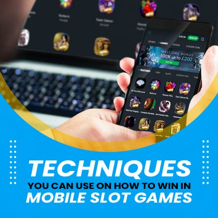 Techniques You Can Use On How To Win In Mobile Slot Games