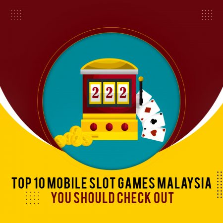 Top 10 Mobile Slot Games Malaysia You Should Check Out