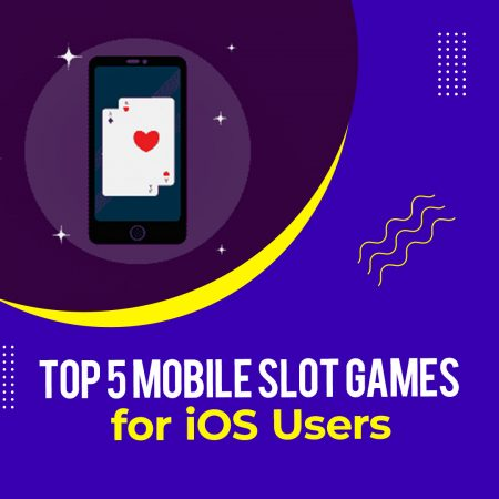 Top 5 Mobile Slot Games for iOS Users