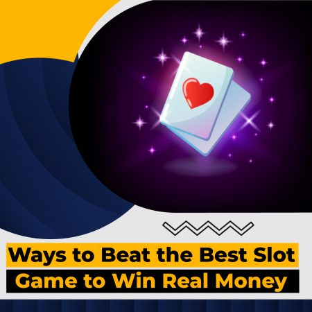 Ways to Beat the Best Malaysia Slot Game to Win Real Money