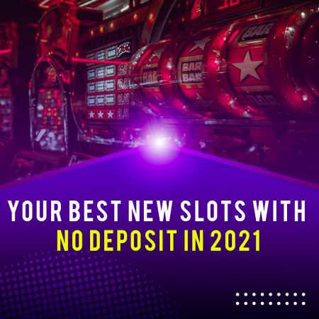 Your Best New Slots With No Deposit Malaysia in 2021