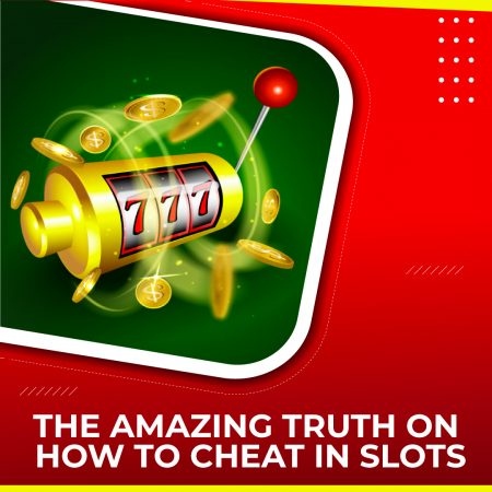 The Amazing Truth About How to Cheat in Slots