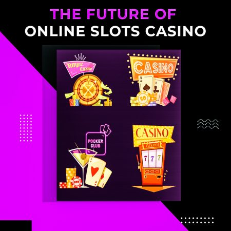 The Future of Online Slots Casino