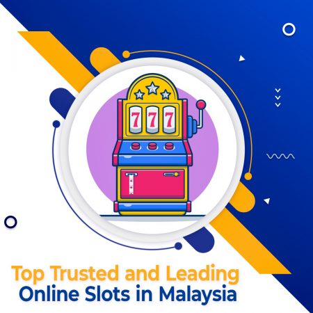 Top Trusted and Leading Online Slots in Malaysia