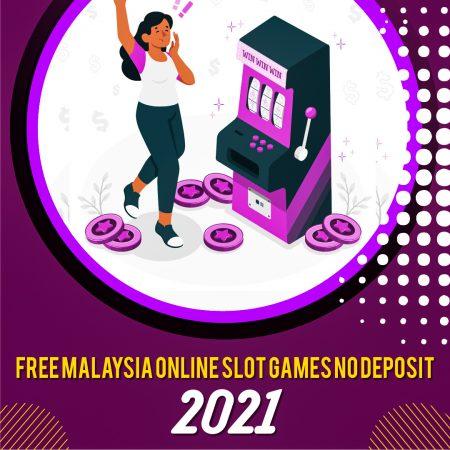 Free Malaysia Online Slot Games No Deposit 2021