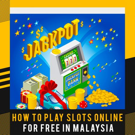 How to Play Slots Online for Free in Malaysia
