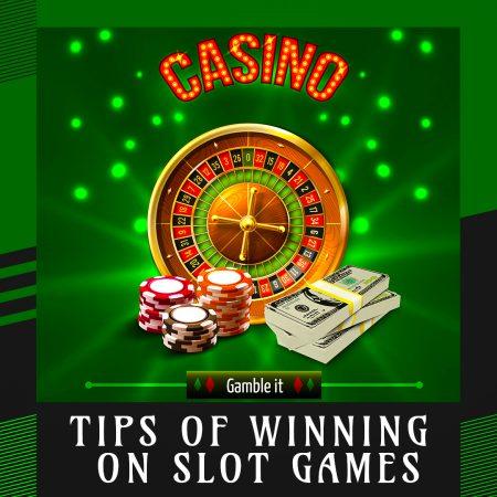 Tips of Winning on Slot Games