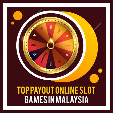 Top Payout Online Slot Games in Malaysia