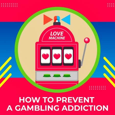 How To Prevent A Gambling Addiction