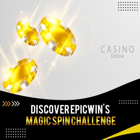 Discover EpicWin's MAGIC SPIN Challenge