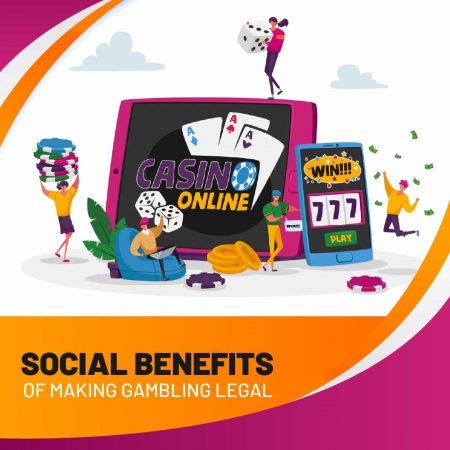 Social Benefits of Making Gambling Legal