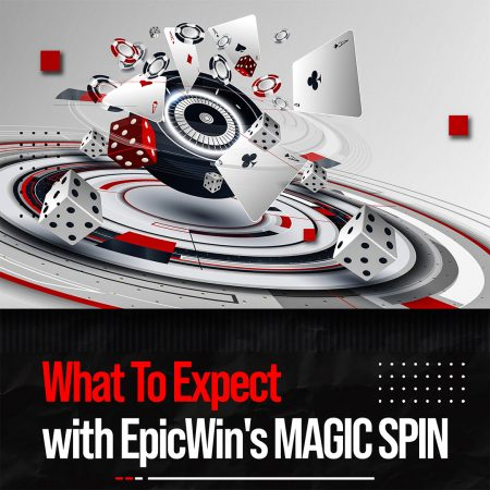 What To Expect with EpicWin's MAGIC SPIN