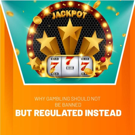 Why Gambling Should Not Be Banned But Regulated Instead