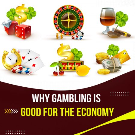 Why Gambling is Good for the Economy