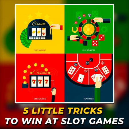 5 Little Tricks To Win at Slot Games