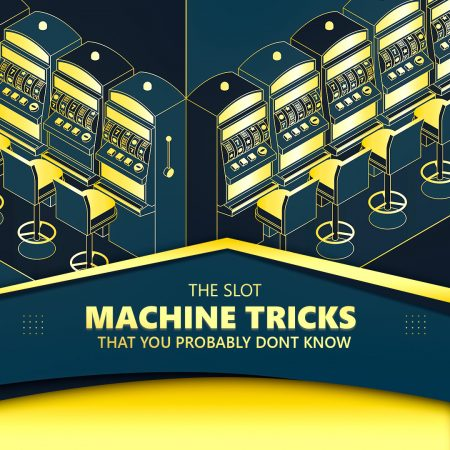 The Slot Machine Tricks You Probably Don't Know