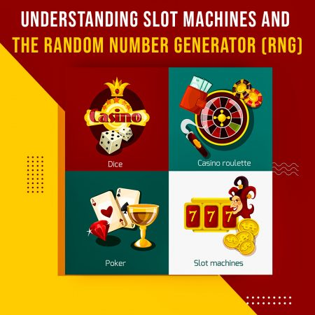 Understanding Slot Machines and Random Number Generator (RNG)